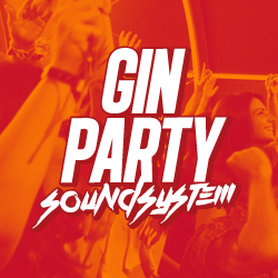 O Eurodance ligou, agradece aos Gin Party Soundsystem